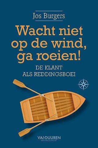 Wacht niet op de wind, ga roeien